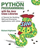 Python Programming with the Java Class Libraries: A Tutorial for Building Web and Enterprise Applications