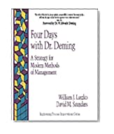 Four Days with Dr. Deming: A Strategy for Modern Methods of Management