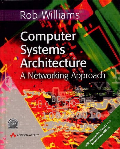 Computer Systems Architecture (With CD-ROM)