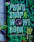 The Photoshop 4 Wow! Book: Tips, Tricks, & Techniques for Adobe Photoshop 4 : Macintosh Edition - book cover picture
