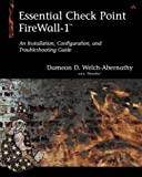 Essential Check Point Firewall-1(TM): An Installation, Configuration, and Troubleshooting Guide