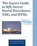 The Guru's Guide to SQL Server Stored Procedures, XML, and HTML (With CD-ROM) - book cover picture