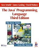 The Java(TM) Programming Language (3rd Edition) by Ken Arnold, et al