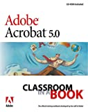 Adobe(R) Acrobat(R) 5.0 Classroom in a Book