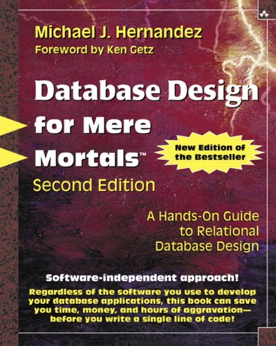 Database Design for Mere Mortals: A Hands-On Guide to Relational Database Design (2nd Edition)