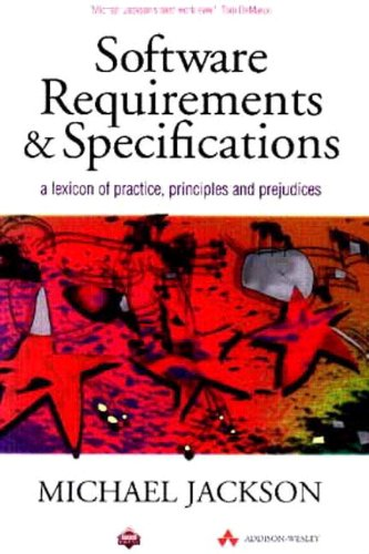 663. Software Requirements and Specifications: A Lexicon of Practice, Principles and Prejudices (ACM Press)