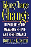 Buy Taking Charge of Change: 10 Principles for Managing People and Performance from Amazon
