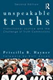 Unspeakable truths [electronic resource] : transitional justice and the challenge of truth commissions