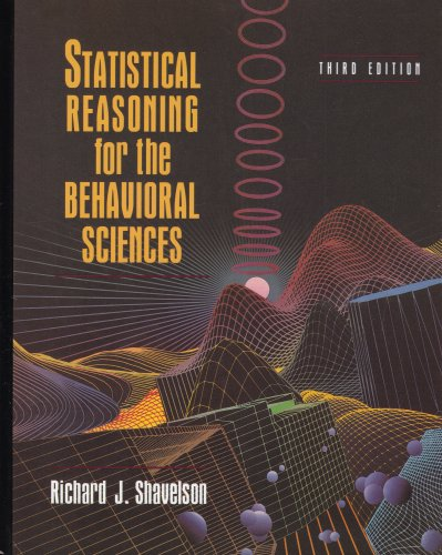Statistical Reasoning for the Behavioral Sciences (3rd Edition), Shavelson, Richard J.