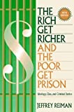 Rich Get Richer and the Poor Get Prison, The: Ideology, Class, and Criminal Justice - book cover picture