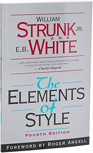 The Elements of Style, Fourth Edition, Strunk Jr., William; White, E. B.