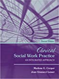 Clinical Social Work Practice : An Integrated Approach (2nd Edition) - book cover picture