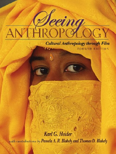 Seeing Anthropology: Cultural Anthropology Through Film, 4th Edition, Karl G. Heider