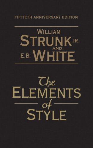 a literary analysis of the elements of style by william strunk jr and e b white Ebwhite (the elements of style ) 19-20 william zinsser (on writing well ) 20 kayfetz/academicw/fall 2009 3 academic writing workshop the academic writing workshop will focus on the fundamentals of excellent academic writing.