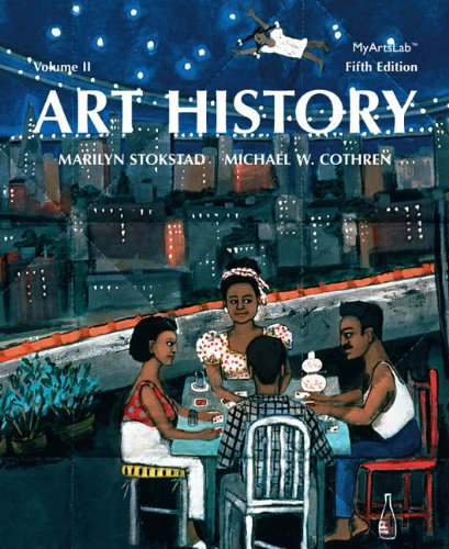 Art History, Vol. 2, 5th Edition - Marilyn Stokstad, Michael W. Cothren