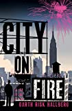 City on Fire | Hallberg, Garth Risk