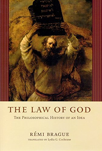 R�mi Brague, The Law of God: The Philosophical History of an Idea