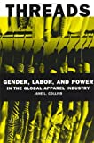Threads: Gender, Labor, and Power in the Global Apparel Industry, Collins, Jane L.