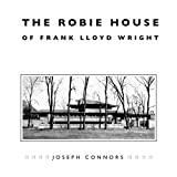 The Robie House of Frank Lloyd Wright book cover