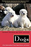 Dogs: A New Understanding of Canine Origin, Behavior, and Evolution