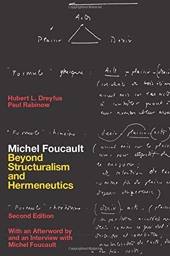 Michel Foucault: Beyond Structuralism and Hermeneutics, Hubert L. Dreyfus; Paul Rabinow