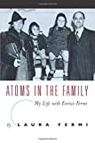 Atoms in the Family: My Life With Enrico Fermi