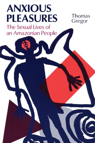 303. Anxious Pleasures: The Sexual Lives of an Amazonian People