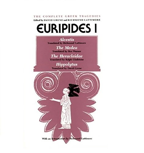 Euripides I: Alcestis, The Medea, The Heracleidae, Hippolytus (The Complete Greek Tragedies) (Vol 3), Euripides