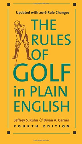 The Rules of Golf in Plain English, Fourth Edition - Jeffrey S. Kuhn, Bryan A. Garner