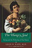 The Hungry Soul : Eating and the Perfecting of Our Nature - book cover picture