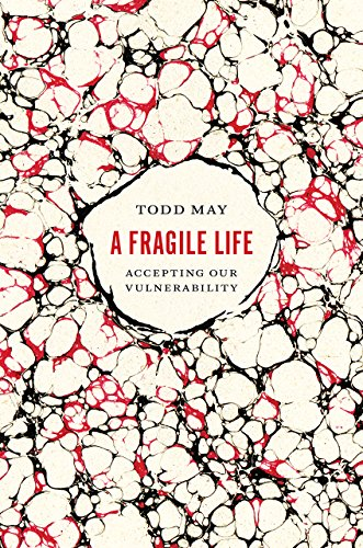 A Fragile Life by Todd May