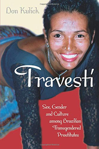 Travesti: Sex, Gender, and Culture among Brazilian Transgendered Prostitutes