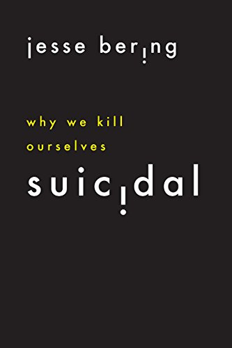 Suicidal by Jesse Bering