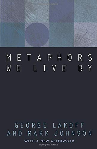 Metaphors We Live By, Lakoff, George; Johnson, Mark