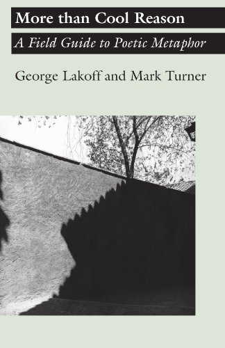 More than Cool Reason: A Field Guide to Poetic Metaphor, Lakoff, George; Turner, Mark