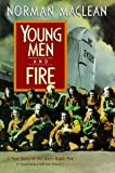 Young Men and Fire: A True Story of the Mann Gulch Fire, Maclean, Norman