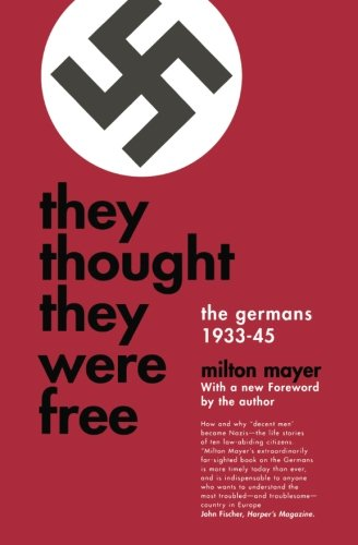 They Thought They Were Free: The Germans, 1933-45 Book Cover Picture