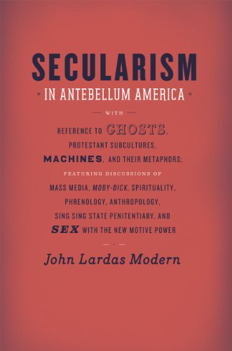 Secularism in Antebellum America (Religion and Postmodernism), Modern, John Lardas