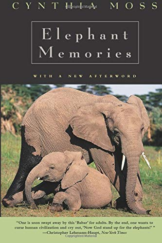 Elephant Memories : Thirteen Years in the Life of an Elephant Family by Cynthia Moss