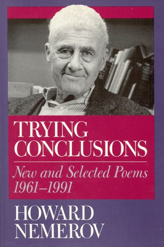 Trying Conclusions: New and Selected Poems, 1961-1991, Nemerov, Howard