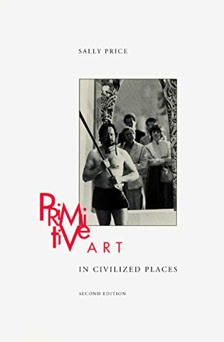Primitive Art in Civilized Places: Second Edition, Price, Sally