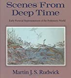 Scenes from Deep Time: Early Pictorial Representations of the Prehistoric World [paperback]