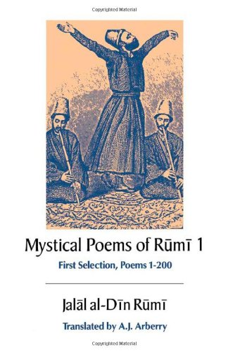 The Mystical Poems of Rumi 1st Selection. Poems 1-200 (UNESCO Collection of Representative Works. Persian Heritage), Rumi, Jalal al-Din