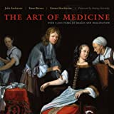 The Art of Medicine by Julie Anderson, Emm Barnes, and Emma Shackleton