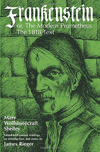 Frankenstein: Or the Modern Prometheus - The 1818 Text, Mary Shelley