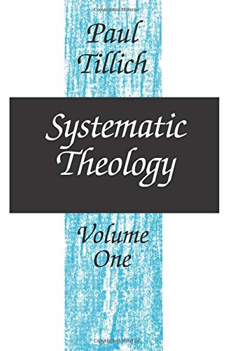 Systematic Theology, vol. 1, Tillich, Paul