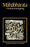 The Mahabharata: The Book of the Beginning (Bk. 1) by J. A. Van Buitenen (Paperback)