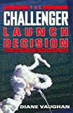 The Challenger Launch Decision : Risky Technology, Culture, and Deviance at NASA - book cover picture