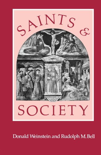 Saints and Society: The Two Worlds of Western Christendom, 1000-1700, Bell, Rudolph M.; Weinstein, Donald