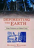 Deforesting the Earth : From Prehistory to Global Crisis